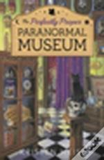 Perfectly Proper Paranormal Museum