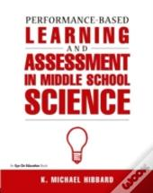 Performance-Based Learning & Assessment In Middle School Science