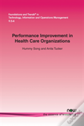 Performance Improvement In Health Care Organizations