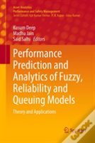 Performance Prediction And Analytics Of Fuzzy, Reliability And Queuing Models
