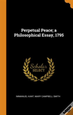 Wook.pt - Perpetual Peace; A Philosophical Essay, 1795