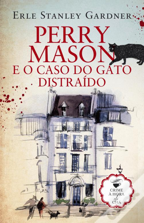 Perry Mason e o Caso do Gato Distraído _ Crime à Hora do Chá - Volume 13
