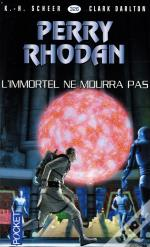 Perry Rhodan - Numero 326 La Resurrection De L'Immortel