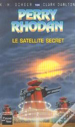 Perry Rhodan T.104; Le Satellite Secret