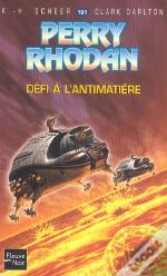 Perry Rhodan T.191; Defi A L'Antimatiere