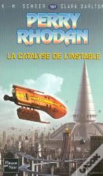Perry Rhodan T.197; La Catalyse De L'Instable