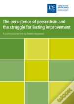 Persistence Of Presentism And The Struggle To Secure Lasting Educational Improvement