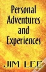 Personal Adventures And Experiences