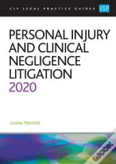 Personal Injury And Clinical Negligence Litigation 2020