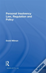 Personal Insolvency Law, Regulation And Policy