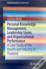 Personal Knowledge Management, Leadership Styles, And Organisational Performance
