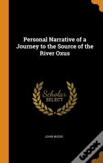 Personal Narrative Of A Journey To The Source Of The River Oxus