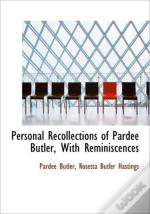 Personal Recollections Of Pardee Butler,
