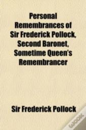 Personal Remembrances Of Sir Frederick P