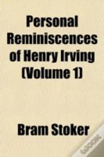 Personal Reminiscences Of Henry Irving (