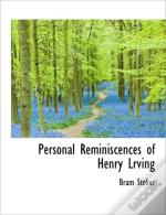 Personal Reminiscences Of Henry Lrving