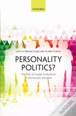 Personality Politics?: The Role Of Leader Evaluations In Democratic Elections