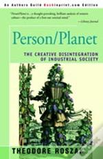 Person/Planet:The Creative Disintegration Of Industrial Society