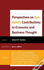Perspectives On Ayn Rand'S Contributions To Economic And Business Thought