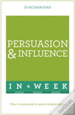 Persuasion & Influence In A Week
