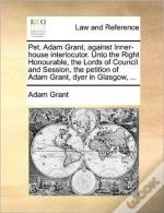 Pet. Adam Grant, Against Inner-House Int