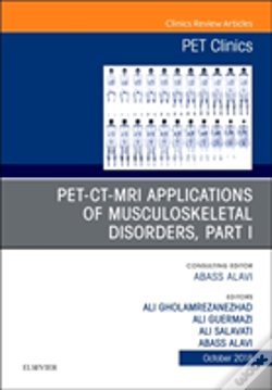 Wook.pt - Pet-Ct-Mri Applications In Musculoskeletal Disorders, Part I, An Issue Of Pet Clinics