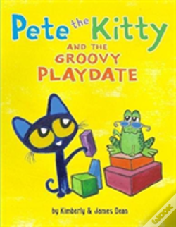 Wook.pt - Pete The Kitty And The Groovy Playdate
