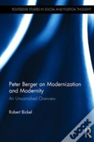 Peter Berger On Modernization And Modernity