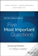 Peter Drucker'S The Five Most Important Questions You Will Ever Ask About Your Organization - For Millennial Leaders