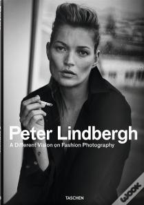 Peter Lindbergh. A Different Vision on Fashion Photography