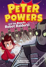 Peter Powers & The Rowdy Robot Raiders