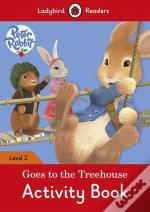 Peter Rabbit: Goes to the Treehouse Activity Book - Ladybird Readers: Level 2