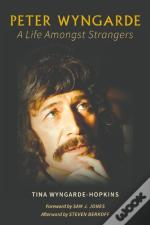 Peter Wyngarde A Life Amongst Strangers