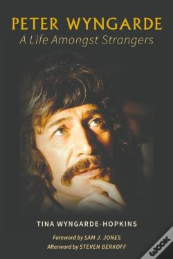 Wook.pt - Peter Wyngarde A Life Amongst Strangers