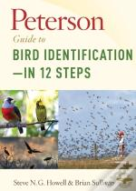 Peterson Guide To Bird Identification-In 12 Steps