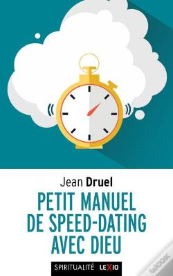 Wook.pt - Petit Manuel De Speed Dating Avec Dieu
