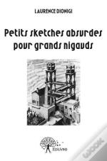 Petits Sketches Absurdes Pour Grands Nigauds
