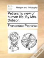 Petrarch'S View Of Human Life. By Mrs. D