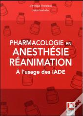 Pharmacologie En Anesthesie Reanimation A L Usage Des Iade