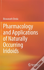 Pharmacology And Applications Of Naturally Occurring Iridoids