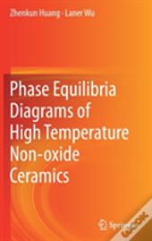 Phase Equilibria Diagrams Of High Temperature Non-Oxide Ceramics
