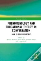 Phenomenology And Educational Theory In Conversation