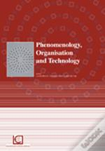 Phenomenology Organisation and Technology