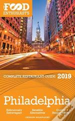 Philadelphia - 2019 - The Food Enthusiast'S Complete Restaurant Guide
