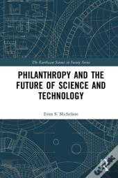 Philanthropy And The Future Of Science And Technology
