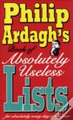 Philip Ardagh'S Book Of Absolutely Useless Lists For Absolutely Every Day Of The Year