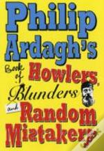 Philip Ardagh'S Book Of Howlers, Blunders And Random Mistakery