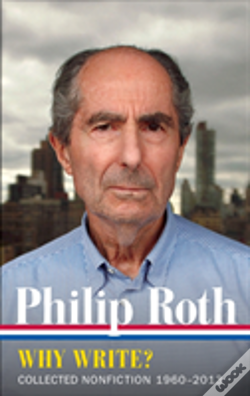 Wook.pt - Philip Roth: Why Write? Collected Nonfiction 1960-2013
