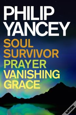 Wook.pt - Philip Yancey: Soul Survivor, Prayer, Vanishing Grace