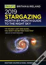 Philip'S 2019 Stargazing Month-By-Month Guide To The Night Sky Britain & Ireland